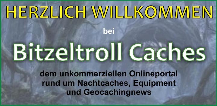 Bild: Herzlich Willkommen bei Bitzeltroll Caches, dem unkommerziellen Onlineportal rund um Nachtcaches, Equipment und Geocachingnews